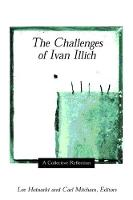 The Challenges of Ivan Illich: A Collective Reflection (Paperback)