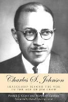 Charles S. Johnson: Leadership beyond the Veil in the Age of Jim Crow (Hardback)