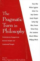 The Pragmatic Turn in Philosophy: Contemporary Engagements between Analytic and Continental Thought (Paperback)