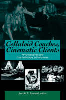 Celluloid Couches, Cinematic Clients: Psychoanalysis and Psychotherapy in the Movies - SUNY series in Psychoanalysis and Culture (Paperback)