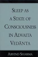 Sleep as a State of Consciousness in Advaita Vedanta (Hardback)