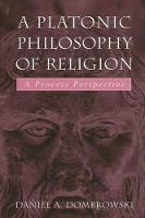 A Platonic Philosophy of Religion: A Process Perspective (Hardback)