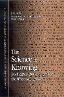 The Science of Knowing: J. G. Fichte's 1804 Lectures on the Wissenschaftslehre - SUNY series in Contemporary Continental Philosophy (Hardback)