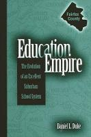Education Empire: The Evolution of an Excellent Suburban School System - SUNY series, Educational Leadership (Paperback)