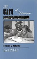 The Gift of Education: How a Tuition Guarantee Program Changed the Lives of Inner-City Youth (Hardback)