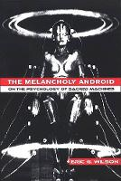 The Melancholy Android