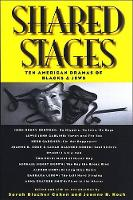 Shared Stages: Ten American Dramas of Blacks and Jews - SUNY series in Modern Jewish Literature and Culture (Hardback)