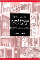 The Little School System That Could: Transforming a City School District - SUNY series, Educational Leadership (Paperback)