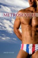 The Metrosexual: Gender, Sexuality, and Sport - SUNY series on Sport, Culture, and Social Relations (Hardback)