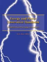 Energy and Power Generation Handbook: Established and Emerging Technologies (Hardback)