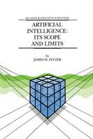Artificial Intelligence: Its Scope and Limits - Studies in Cognitive Systems 4 (Hardback)