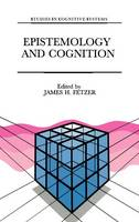 Epistemology and Cognition - Studies in Cognitive Systems 6 (Hardback)