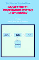 Geographical Information Systems in Hydrology - Water Science and Technology Library 26 (Hardback)