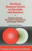 Euclidean Quantum Gravity on Manifolds with Boundary - Fundamental Theories of Physics 85 (Hardback)