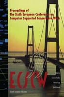 ECSCW '99: Proceedings of the Sixth European Conference on Computer Supported Cooperative Work 12-16 September 1999, Copenhagen, Denmark (Paperback)