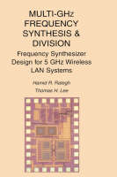 Multi-GHz Frequency Synthesis & Division: Frequency Synthesizer Design for 5 GHz Wireless LAN Systems (Hardback)