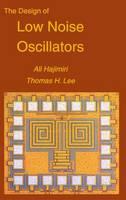 The Design of Low Noise Oscillators (Hardback)