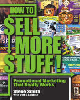 How to Sell More Stuff: Promotional Marketing That Really Works (Paperback)