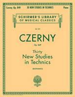 Carl Czerny: Thirty New Studies In Technics Op. 849 (Paperback)