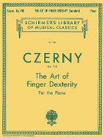 Carl Czerny: The Art Of Finger Dexterity Op.740 (Complete) (Paperback)