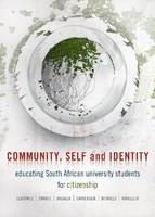 Community, Self and Identity: Educating South African University Students for Citizenship (Paperback)