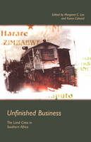 Unfinished Business: The Land Crisis in Southern Africa (Paperback)