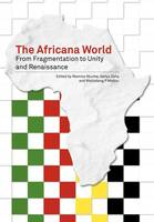 The Africana World. From Fragmentation to Unity and Renaissance (Paperback)