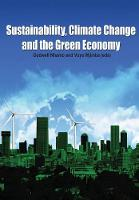 Sustainability, Climate Change and the Green Economy (Paperback)