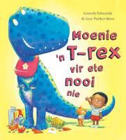 Moenie 'n T-rex vir ete nooi nie (Paperback)