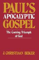 Paul's Apocalyptic Gospel: The Coming Triumph of God (Paperback)