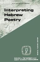 Interpreting Hebrew Poetry - Guides to Biblical Scholarship S. (Paperback)