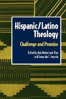 Hispanic/Latino Theology: Challenge and Promise (Paperback)