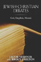 Jewish-Christian Debates: God, Kingdom, Messiah (Paperback)