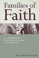 Families of Faith: An Introduction to World Religions for Christians (Paperback)