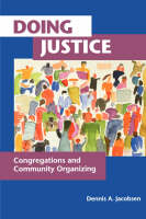 Doing Justice: Congregations and Community Organizing (Paperback)
