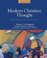 Modern Christian Thought, Second Edition: The Twentieth Century, Volume 2 (Paperback)