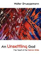 An Unsettling God: The Heart of the Hebrew Bible (Paperback)
