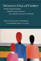 Women Out of Order: Risking Change and Creating Care in a Multicultural World (Paperback)