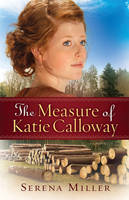 The Measure of Katie Calloway: A Novel (Paperback)