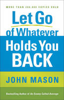 Let Go of Whatever Holds You Back (Paperback)