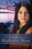 Under a Blackberry Moon: A Novel (Paperback)