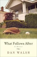 What Follows After: A Novel (Paperback)