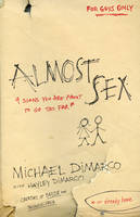 Almost Sex: 9 Signs You Are About to Go Too Far (or already have) (Paperback)