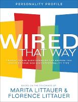 Wired That Way Personality Profile: An Easy-to-Use Questionnaire for Helping You Discover Your God-Given Personality Type (Paperback)