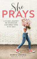 She Prays: A 31-Day Journey to Confident Conversations with God (Paperback)