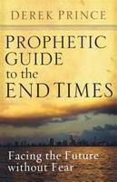 Prophetic Guide to the End Times (Paperback)