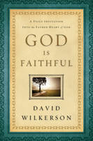 God Is Faithful: A Daily Invitation into the Father Heart of God (Paperback)