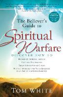 The Believer's Guide to Spiritual Warfare (Paperback)