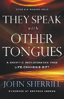 They Speak with Other Tongues: A Skeptic Investigates This Life-Changing Gift (Paperback)
