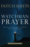 Watchman Prayer: Protecting Your Family, Home and Community from the Enemy's Schemes (Paperback)